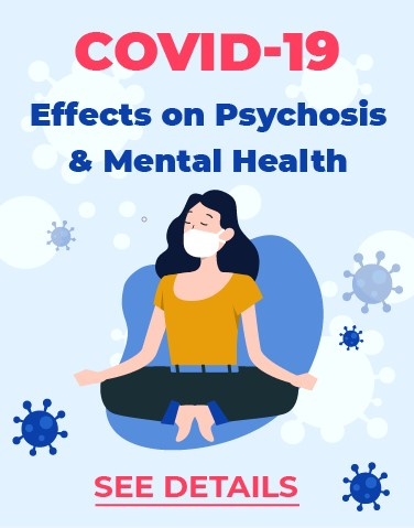 COVID-19 Effects on Psychosis and Mental Health